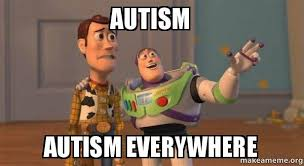 Buzz Lightyear Everywhere Meme - autism autism everywhere buzz and woody toy story meme make a meme