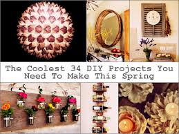 coolest 34 diy projects you need to make this spring