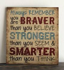 believe home decor always remember you are braver than you believe vintage wood sign