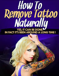 how to remove tattoo naturally tattoo removal pinterest