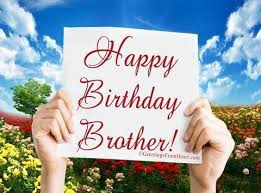 happy birthday brother images birthday cards for brother with