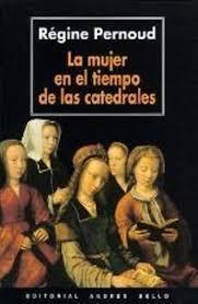 Régine Pernoud - La mujer en el tiempo de los catedrales Images?q=tbn:ANd9GcRwjBbT9ow-jlTwNh5RiISpws8gN-JLgrgLqeuTlt9Mr7K7qf42