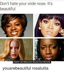 best hair for wide nose don t hate your wide nose it s beautiful pan african roots move