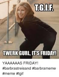 Tgif Meme - 50 tgif memes funny pictures pinterest tgif meme meme and tgif
