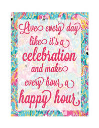 lilly pulitzer quotes lilly pulitzer quote live every day like