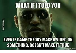 How To Make A Meme Video - what ifi told you even if game theory make a video on something