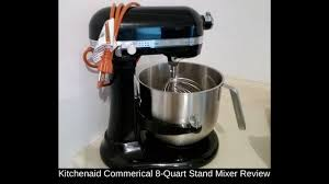 Stand Mixer Kitchenaid by Kitchenaid Commercial 8 Quart Stand Mixer Review Youtube
