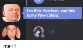 Pawn Meme - rick harrison pawn shop meme harrison best of the funny meme