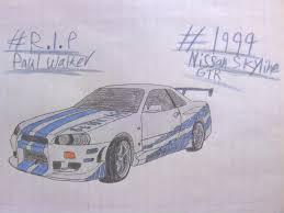 nissan skyline fast and furious paul walker pw tribute drawing 3 1999 nissan skyline gtr by shiftyguy1994 on