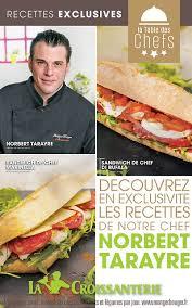 livre cuisine norbert norbert tarayre est l ambassadeur de la marque la croissanterie