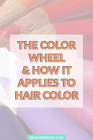 Hair Color Wheel Chart The Color Wheel And How It Applies To Hair Color