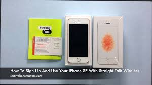 how to sign up and use your iphone 6 or 6s with straight talk