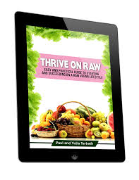 thrive on raw a practical guide to the raw food diet rawsomehealthy