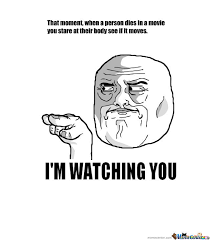 I M Watching You Meme - i am watching you by crazy comet meme center