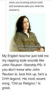 Old English Rap Meme - when you re doing school work and someone asks you what the answer