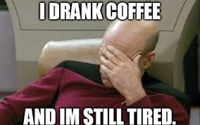 Being Tired Meme - 13 accurate memes about being tired that we can all relate to