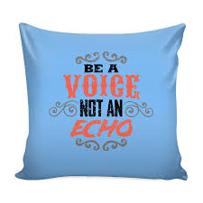 Be A Voice Not An Echo Inspirational Motivational Quotes