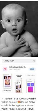 Cute Memes For Your Crush - a baby crush baby crush baby g you your crush open baby generator