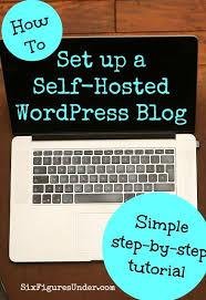 tutorial wordpress blog how to set up a self hosted wordpress blog six figures under