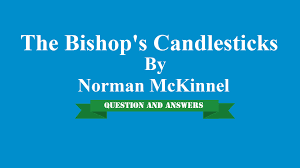 the bishop u0027s candlesticks by norman mckinnel question and