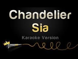 Sia Chandelier Lyrics Youtube Sia Chandelier Karaoke Version Youtube