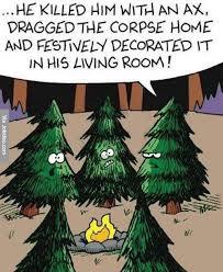 Christmas Tree Meme - he killed him with an ax hahaha oh christmas tree oh christmas