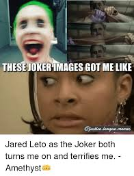 Jared Leto Meme - these jokerimages got me like jared leto as the joker both turns me