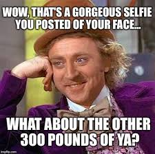 Memes Wow - creepy condescending wonka meme wow that s a gorgeous selfie you