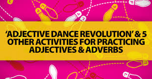 adjective dance revolution u0027 and 5 other activities for practicing