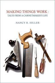 making things work tales from a cabinetmaker u0027s life nr hiller
