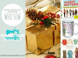 christmas gift ideas for someone who likes to sew u2022sewing made simple