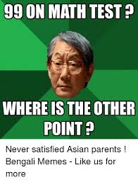 Parents Meme - 99 on math test where is the other point never satisfied asian