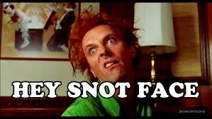 Awesome Drop Dead Fred Meme - drop dead fred is my bff my mom used to call me snot face when i
