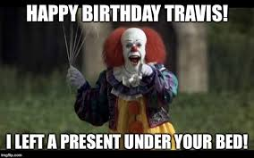 Scary Clown Memes - happy birthday scary clown meme generator birthday best of the funny