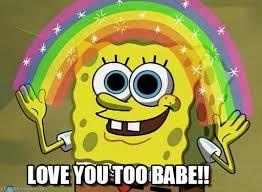 Love You Too Meme - love you too babe imagination spongebob meme on memegen
