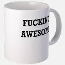 Fucking Awesome Coffee Mugs Fucking Awesome Travel Mugs Cafepress