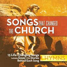 songs that changed the church hymns various artists songs