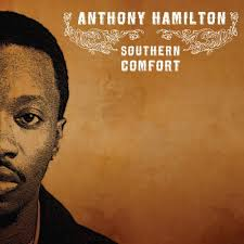 Southern Comfort Review Anthony Hamilton Southern Comfort Reviews Album Of The Year
