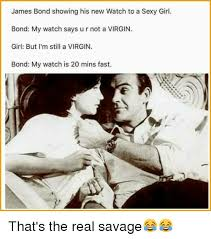 Sexy Girl Memes - james bond showing his new watch to a sexy girl bond my watch says