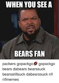 Bears Packers Meme - when you see a bears fan packers gopackgo gopackgo bears dabears