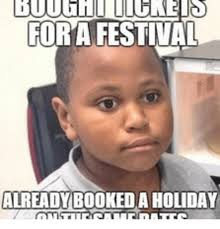 Holiday Meme - for a festival already booked a holiday holiday meme on me me
