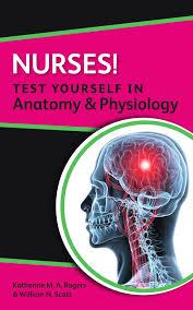 Human Anatomy And Physiology Final Exam Nurses Test Yourself In Anatomy U0026 Physiology Nursus Test