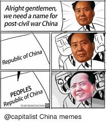 Meme China - alright gentlemen we need a name for post civil war china china of