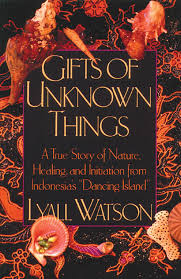 gifts of unknown things a true story of nature healing and