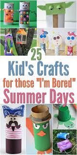 25 kids crafts for those u0027i u0027m bored u0027 summer days summer crafts