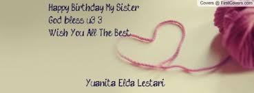 Happy Birthday Wish You All The Best In Birthday My Sister God Bless Wish You All The Best