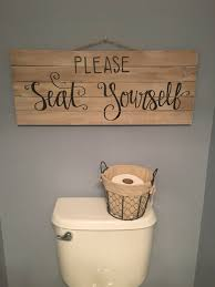 please seat yourself sign powder room decor bathroom sign hand