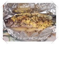 cuisiner une truite truite à la moutarde en papillote la cuisine de juste