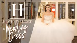 heather u0027s closet the wedding dress youtube