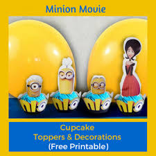 minion movie printable cupcake toppers u0026 decorations
